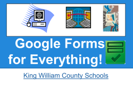 Google Forms for Everything! - King William County Public Schools