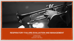 RESPIRATORY FAILURE-EVALUATION AND MANAGEMENT