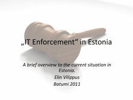 A brief overview to the current situation in Estonia. Elin Vilippus
