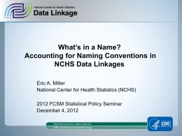 Accounting for Naming Conventions in NCHS Data Linkages