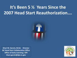 It`s Been 5 ½ Years Since the 2007 Head Start Reauthorization…