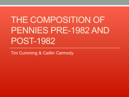 The Composition of Pennies Pre-1982 and Post-1982
