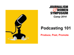 Podcasting 101: Produce, Post, Promote