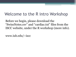 Introduction to R Workshop in Methods and Indiana Statistical