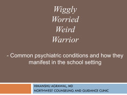 Wiggly, Worried, Wierd, Warrior - Northwest Counseling and Guidance