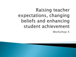 Raising teacher expectations, changing beliefs and enhancing