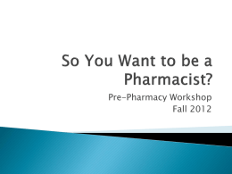 So You Want to be a Pharmacist? - California State University, Fresno