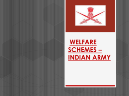 WELFARE SCHEME * INDIAN ARMY