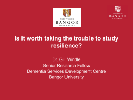 G.Windle `Is it worth taking the trouble to study resilience`