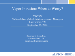 Vapor Intrusion: When to Worry? NAREIM National Assn of Real