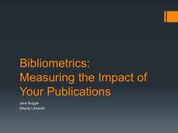 Bibliometrics: Measuring the Impact of Your Publications