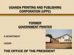 follow link - Uganda Printing and Publishing Corporation