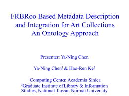 Chen_Ya_Ning_FRBRoo Based Metadata Description and
