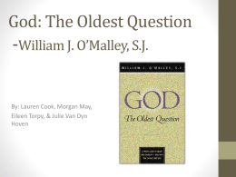 God: The Oldest Question By: William J. O*Malley, S.J.