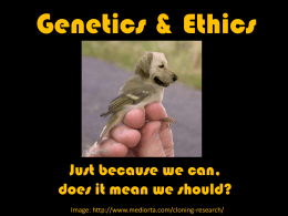Genetics & Ethics - The Science Spot