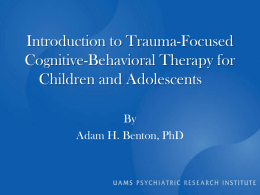 Trauma-Focused Cognitive-Behavioral Therapy for Children and