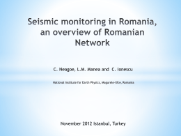 Seismic Monitoring in Romania, An Overview of Romanian Network