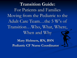 The 5 W`s of Transition/Mary Helmer, RN