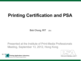 Printing Certification and PSA by Bob Chung, RIT