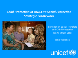 UNICEF Social Protection Work an overview Show and Tell on