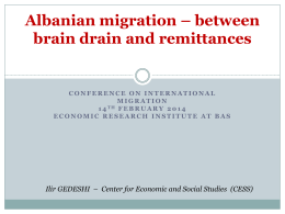 Albanian migration * between brain drain and remittances