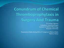 Conudrum of Chemical Thromboprophilaxis in Surgery And Trauma