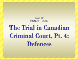 The Trial in Canadian Criminal Court, Pt. 4: Defences