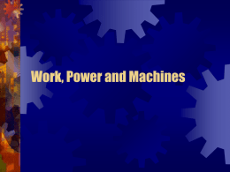 Work, Power and Machines ppt