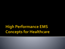 High Performance EMS Concepts for Healthcare – 2008.ppt