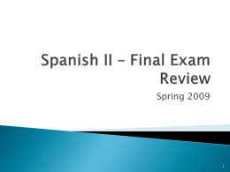 Spanish II * Final Exam Review