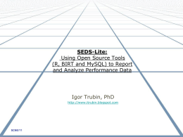 SEDS-Lite: Using Open Source Tools (R, BIRT and MySQL)