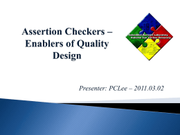 Assertion Checkers * Enablers of Quality Design