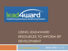 Using lead4ward Resources to Inform IEP Development DC TL