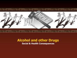 Alcohol and other Drugs Social & Health Consequences