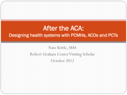 After the ACA: Designing health systems with PCMHs, ACOs and