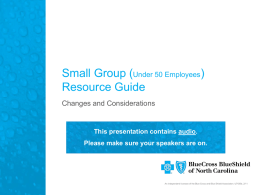 BCBSNC- Health Care Reform small employer presentation