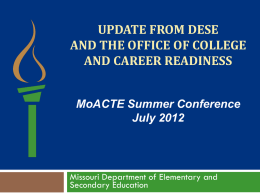 DESE Update MoACTE Summer Conference 2012