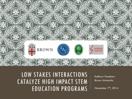 Low Stakes Interactions Catalyze High Impact STEM Education