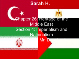Chapter 26: Heritage of the Middle East Section 4: Imperialism and