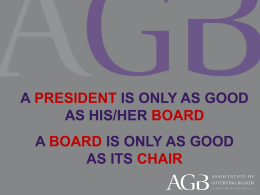 A PRESIDENT IS ONLY AS GOOD AS HIS/HER BOARD A BOARD