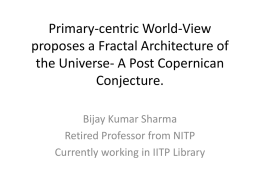 Primary-centric World-View proposes a Fractal Architecture