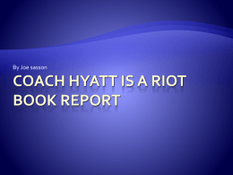 Coach Hyatt is a Riot book report