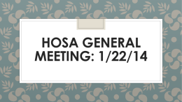 HOSA GENERAL MEETING: 1/22/14