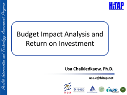 Budget Impact analysis and *Return on investment*