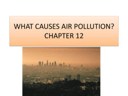 WHAT CAUSES AIR POLLUTION? CHAPTER 12