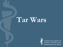 Tar Wars - American Academy of Family Physicians