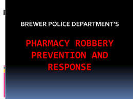 Pharmacy robbery prevention AND RESPONSE BREWER