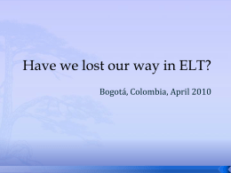 Have we lost our way in ELT?