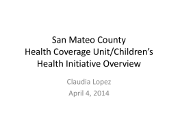 San Mateo County Health Coverage Unit/Children*s Health Initiative