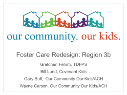 Foster Care Redesign Single Source Continuum Contractor (SSCC)